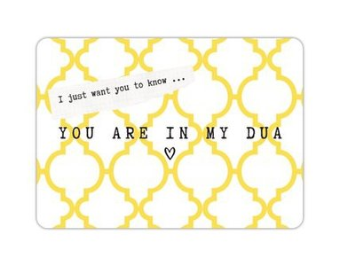 Wenskaart I just want you to know ... YOU ARE IN MY DUA
